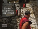 Bhutan's Enlightened Experiment. National Geographic. Published March 2008.Guided by a novel idea, the tiny Buddhist kingdom tries to join the modern world without losing its soul.