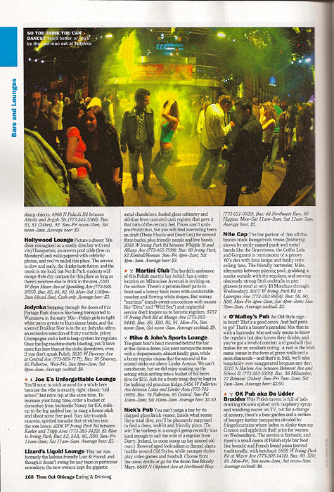 TIME OUT CHICAGO2009 EATING + DRINKING GUIDE (USA)SO YOU THINK YOU CAN DANCE? You'd better, or you'll be the odd man out at Jedynka.  (Credit: Amanda Rivkin for Time Out Chicago){quote}Bars and Lounges,{quote} p. 168.