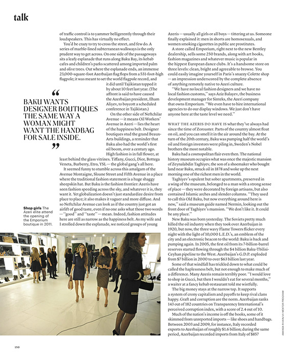 T: THE NEW YORK TIMES STYLE MAGAZINE(USA)Shop girls: the Azeri elite attend the opening of the Emporium boutique in 2011.{quote}Big in Baku,{quote} p. 150August 19, 2012