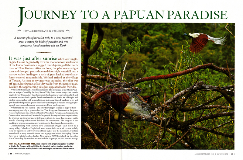 --  This article on Tim's adventures in the Huon Peninsula was written and photographed by Tim.--  You can read the article and view the images at the National Wildlife Federation's website.