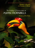 This book covers the evolution, ecology, reproduction, and movement patterns of the 31 species of Asian hornbills that live throughout Asia.Copies of the book can be purchased at Amazon.com.