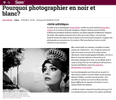 Interview about 'Why to photograph in black and white' on Slate Magazine in France: http://www.slate.fr/story/114469/photographie-noir-blanc-presse
